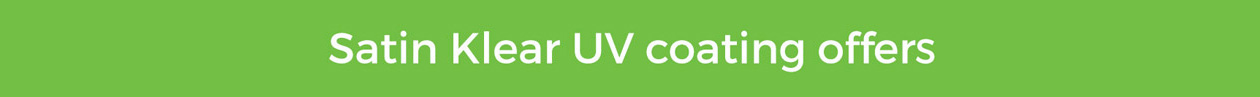 Satin Klear UV Features